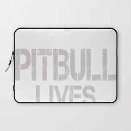 Pitbull Lives Matter funny Tshirt Laptop Sleeve