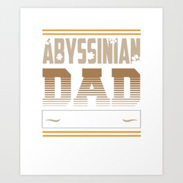 Abyssinian Dad Best Ever Cat Lover Art Print