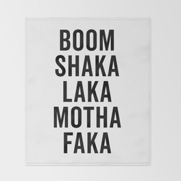 Boom Shaka Laka Funny Quote Throw Blanket