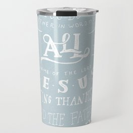 31/52: Colossians 3:17 Travel Mug