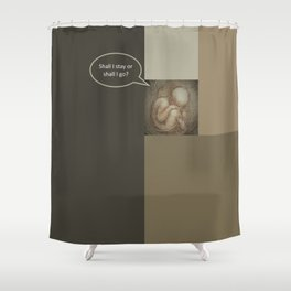 Shall I Stay Shall I Go Shower Curtain