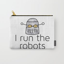 I Run The Robots Mechanist Tech Overlord Carry-All Pouch