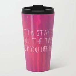 Gotta Stay High... Travel Mug