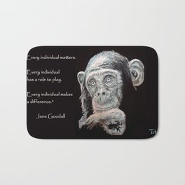a Jane Goodall quote - black Bath Mat