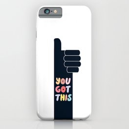 You Got This Thumbs Up iPhone Case