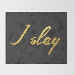 I slay ( gold typography) Throw Blanket