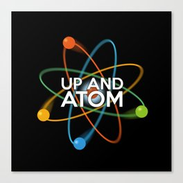 UP AND ATOM Canvas Print
