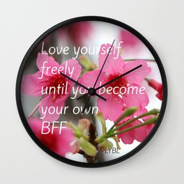 Love Yourself Be your BFF Wall Clock