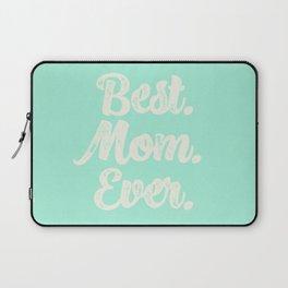 Best Mom Ever (Mint) Laptop Sleeve