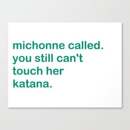 Michonne Called. Canvas Print