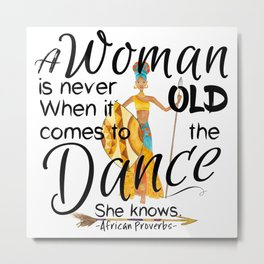 The Dance She Knows Metal Print