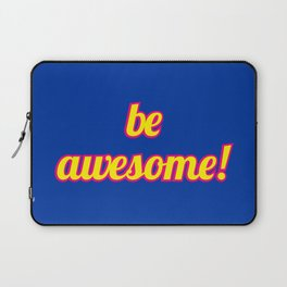 Be Awesome Laptop Sleeve
