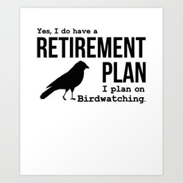 Funny Birdwatching T-Shirt and Other Items Art Print