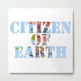 Citizen of Earth Metal Print