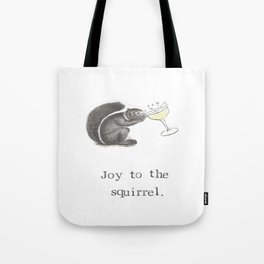 Joy To The Squirrel Tote Bag