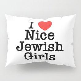 I Love Nice Jewish Girls Pillow Sham