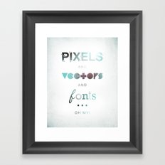 Pixels Vectors Fonts Framed Art Print