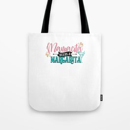 MAMACITA NEEDS MARGARITA Tote Bag