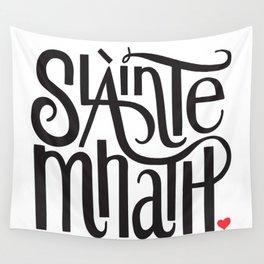 Slainte Mhath Gaelic toast Wall Tapestry