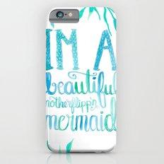 Motherflipp'n Mermaid iPhone 6s Slim Case