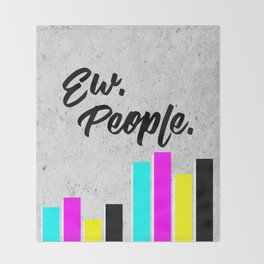 Ew. People. Typography Poster Throw Blanket