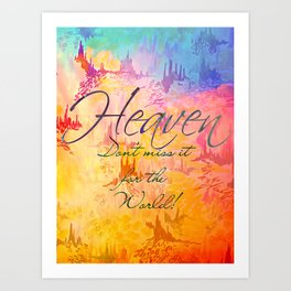 HEAVEN Don't Miss It for the World, Happy Watercolor Pastel Colorful Typography Christian Painting Art Print