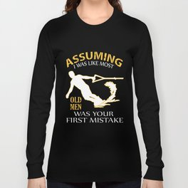 assuming I was like most old men was your first mistake game t-shirts Long Sleeve T-shirt