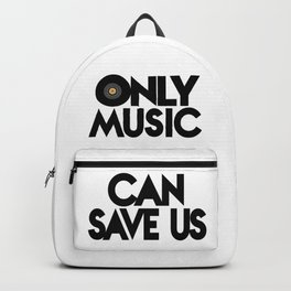Only Music Can Save Us - Black  White Backpack