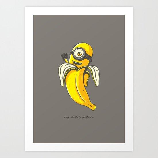 Ba-ba-ba-ba-banana Art Print