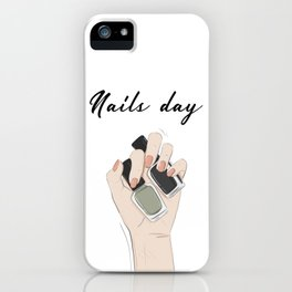 Nails day iPhone Case
