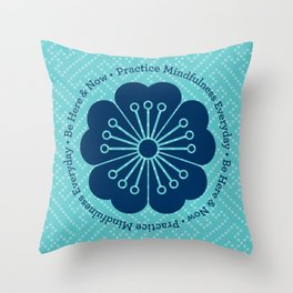 Practice Mindfulness Everyday IV Throw Pillow