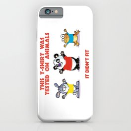 This t-shirt was tested in animals iPhone Case