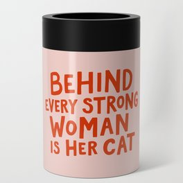 Behind Every Strong Woman Can Cooler