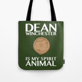 Dean Winchester is my spirit animal Tote Bag