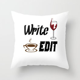 Write Drunk Edit Sober or Caffeinated - Writing Quote Throw Pillow