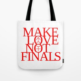 Make Love Not Finals (red) Tote Bag