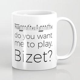 Bassoon - Do you want me to play, Bizet? (white) Coffee Mug