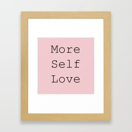 More Self Love Framed Art Print