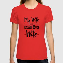 My Wife Has an Awesome Wife T-shirt