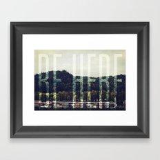 Be Here Framed Art Print