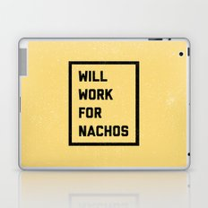 Work For Nachos Funny Quote Laptop & iPad Skin