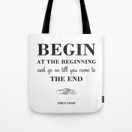 08. Begin at the beginning Tote Bag