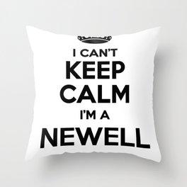 I cant keep calm I am a NEWELL Throw Pillow