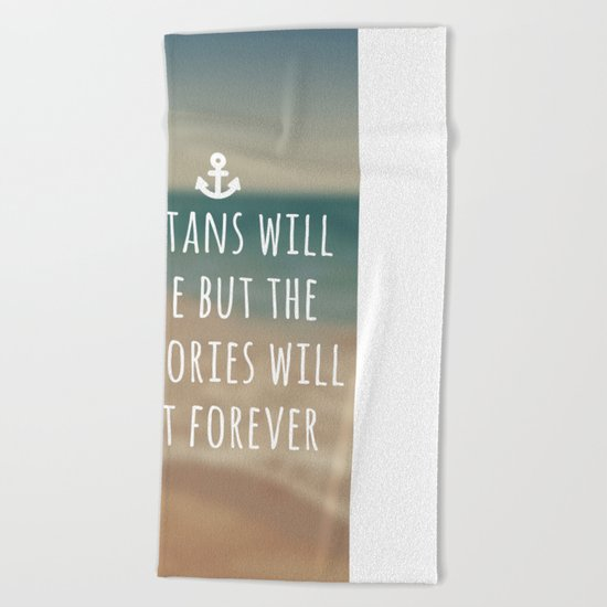 Tans Will Fade Travel Quote Beach Towel