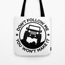 don't follow me Tote Bag