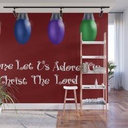 O' Come Let Us Adore Him, Christ The Lord Wall Mural