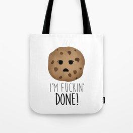 I'm Fuckin' Done! Tote Bag