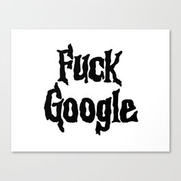 F*** Google Canvas Print
