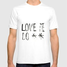 LOVE ME DO Mens Fitted Tee SMALL White