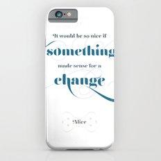 If something made sense iPhone 6s Slim Case